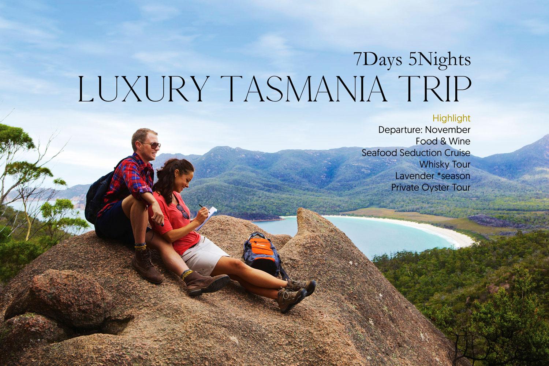 Luxury Tasmania Trip